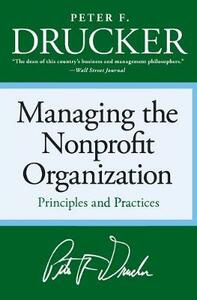 Managing the Non-Profit Organization: Principles and Practices - Peter F Drucker - cover