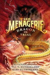 The Menagerie #2: Dragon On Trial - Tui T. Sutherland - cover