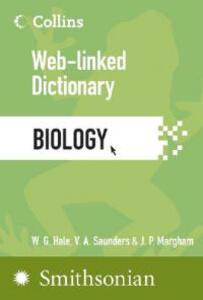 Biology: Web-Linked Dictionary - W G Hale,Venetia Saunders,Philip Margham - cover