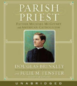 Parish Priest Abridged - Douglas Brinkley,Julie M Fenster - cover