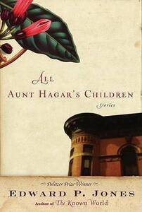 All Aunt Hagar's Children - Edward P Jones - cover