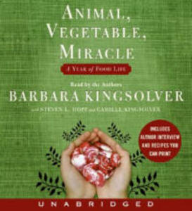 Animal, Vegetable, Miracle: A Year of Food Life - Barbara Kingsolver - cover