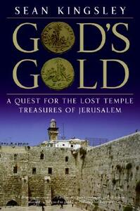 God's Gold: A Quest for the Lost Temple Treasures of Jerusalem - Sean Kingsley - cover