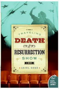 The Traveling Death and Resurrection Show - Ariel Gore - cover