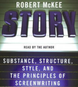 Story CD: Style, Structure, Substance, and the Principles of Screenwriting - Robert McKee - cover