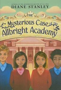 The Mysterious Case of the Allbright Academy - Diane Stanley - cover