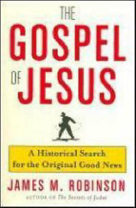 The Gospel Of Jesus: An Historical Search For The Original Good News - James M. Robinson - cover