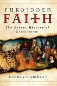 Libro in inglese Forbidden Faith: The Secret History of Gnosticism Richard Smoley