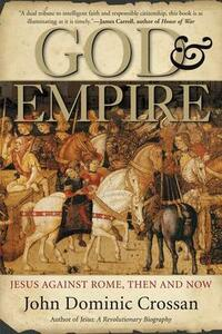 God And Empire: Jesus Against Rome, Then And Now - John Dominic Crossan - cover