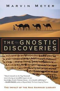 The Gnostic Discoveries: The Impact Of The Nag Hammadi Library - Marvin Meyer - cover