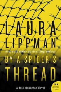 By a Spider's Thread: A Tess Monaghan Novel - Laura Lippman - cover