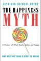 The Happiness Myth: The H