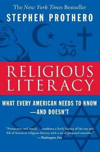 Religious Literacy: What Every American Needs to Know--And Doesn't - Stephen Prothero - cover