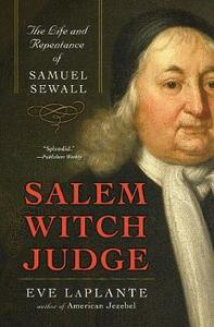 Salem Witch Judge: The Life And Repentance Of Samuel Sewall - Eve LaPlante - cover