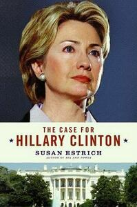 The Case For Hillary Clinton - Susan Estrich - cover