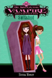 My Sister the Vampire #1: Switched - Sienna Mercer - cover