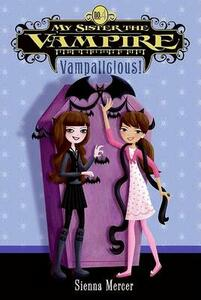 My Sister the Vampire #4: Vampalicious! - Sienna Mercer - cover