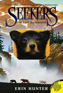 Seekers #4: The Last Wilderness - Erin Hunter - cover