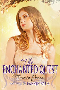 Faerie Path #5: The Enchanted Quest - Frewin Jones - cover
