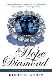 Hope Diamond: The Legendary History of a Cursed Gem - Richard Kurin - cover