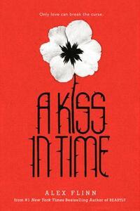 A Kiss in Time - Alex Flinn - cover