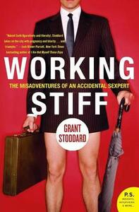 Working Stiff: The Misadventures of an Accidental Sexpert - Grant Stoddard - cover