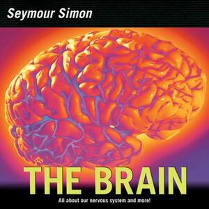 The Brain: All about Our Nervous System and More! - Seymour Simon - cover