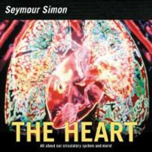 The Heart: All about Our Circulatory System and More! - Seymour Simon - cover