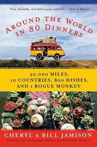 Around the World in 80 Dinners - Bill Jamison,Cheryl Jamison - cover