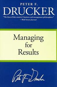 Managing for Results: Economic Tasks and Risk-Taking Decisions - Peter F Drucker - cover
