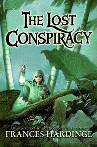 The Lost Conspiracy - Frances Hardinge - cover