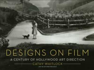 Designs on Film: A Century of Hollywood Art Direction - Cathy Whitlock - cover