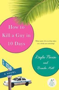 How to Kill a Guy in 10 Days - Kayla Perrin,Brenda Mott - cover