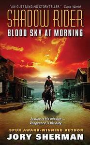 Shadow Rider: Blood Sky at Morning - Jory Sherman - cover
