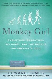 Monkey Girl: Evolution, Education, Religion, and the Battle for America's Soul - Edward Humes - cover