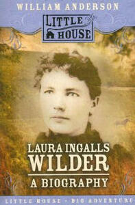 Laura Ingalls Wilder: A Biography - William Anderson - cover