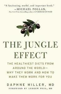 The Jungle Effect: Healthiest Diets from Around the World--Why They Work and How to Make Them Work for You - Daphne Miller - cover