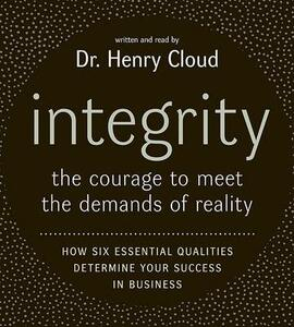 Integrity: The Courage to Meet the Demands of Reali - Henry Cloud - cover