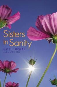 Sisters in Sanity - Gayle Forman - cover