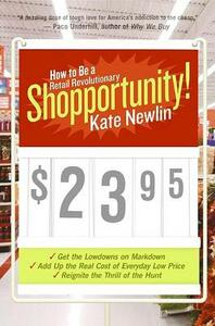 Shopportunity!: How to Be a Retail Revolutionary - Kate Newlin - cover
