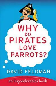 Why Do Pirates Love Parrots? - David Feldman - cover