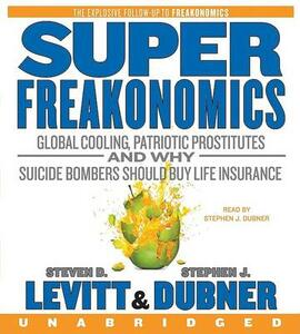 Superfreakonomics CD: Global Cooling, Patriotic Prostitutes, and Why Suicide Bombers Should Buy Life Insurance - Steven D Levitt,Stephen J Dubner - cover
