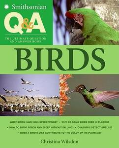 Smithsonian Q & A: Birds: The Ultimate Question and Answer Book - Christina Wilsdon - cover