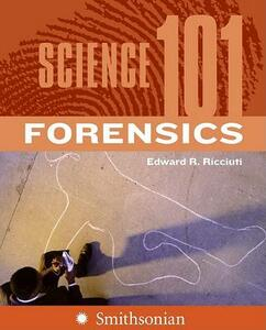 Science 101: Forensics - Edward Ricciuti - cover