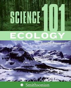 Science 101: Ecology - Jennifer Freeman - cover