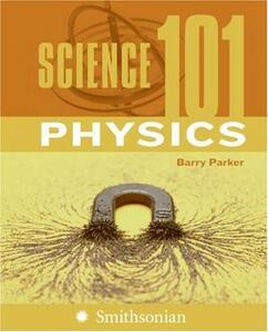 Science 101: Physics - Barry R. Parker - cover