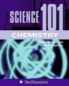 Science 101: Chemistry - Denise Kiernan,Joseph D'Agnese - cover