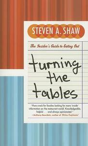 Turning The Tables: The Insider's Guide To Eating Out - Steven Shaw - cover