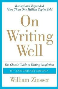 On Writing Well: The Classic Guide to Writing Nonfiction - William Zinsser - cover