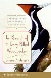 In Search of the Ivory-Billed Woodpecker - Jerome A Jackson - cover